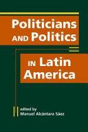 Politicians And Politics In Latin America