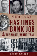 Pdf The 1931 Hastings Bank Job & the Bloody Bandit Trail Telecharger