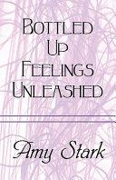 Bottled Up Feelings Unleashed