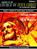 History of the Church of Jesus Christ of Latter-day Saints Volume 1 (of 7)