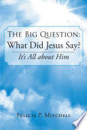 The Big Question What Did Jesus Say