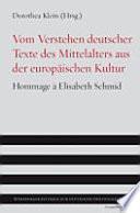 Vom Verstehen deutscher Texte des Mittelalters aus der europäischen Kultur