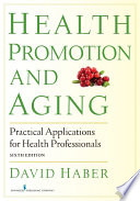 """Health Promotion and Aging: Practical Applications for Health Professionals"" by David Haber, PhD"