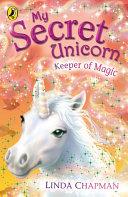 My Secret Unicorn: Keeper of Magic