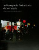 Anthologie de l'art africain du XXe siècle