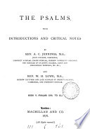 The Psalms  with intr  and critical notes by A C  Jennings assisted by W H  Lowe