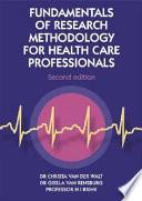 """Fundamentals of Research Methodology for Health Care Professionals"" by Hilla Brink, Christa Van der Walt, Gisela Van Rensburg"