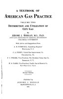 A Textbook of American Gas Practice  Distribution and utilization of city gas