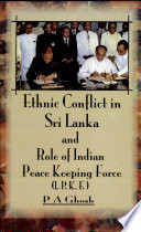 Ethnic Conflict In Sri Lanka And Role Of Indian Peace Keeping Force Ipkf