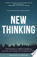 """Cold Fusion Presents: New Thinking: From Einstein to Artificial Intelligence, the Science and Technology that Transformed Our World"" by Dagogo Altraide"