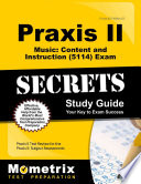 Praxis II Music Content and Instruction (5114) Exam Secrets Study Guide  : Praxis II Test Review for the Praxis II Subject Assessments