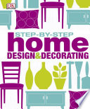 Step-by-Step Home Design and Decorating