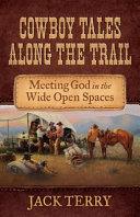 Cowboy Tales Along the Trail