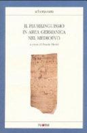 Il plurilinguismo in area germanica nel Medioevo