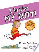 I Broke My Butt
