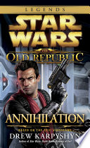 Annihilation: Star Wars Legends (The Old Republic)
