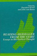 Reading Heidegger From The Start