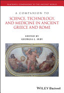 A Companion to Science, Technology, and Medicine in Ancient Greece and Rome Pdf/ePub eBook