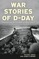 War Stories of D Day
