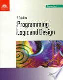 A Guide to Programming Logic and Design  : Comprehensive