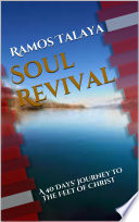 Soul Revival  A 40 Days  Journey to the Feet of Christ Book