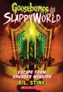 Escape From Shudder Mansion (Goosebumps SlappyWorld #5) [Pdf/ePub] eBook