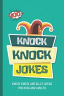 Knock Knock Jokes  400  Knock Knock and Silly Jokes For Kids And Adults