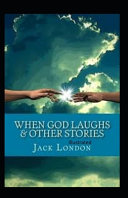 When God Laughs   Other Stories Illustrated