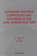 Advanced Polymer Composites and Polymers in the Civil Infrastructure