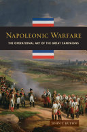 Napoleonic Warfare: The Operational Art of the Great Campaigns Pdf/ePub eBook