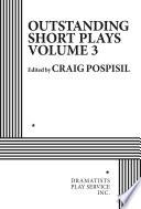Outstanding Short Plays, Volume Three