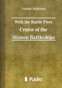With the Battle Fleet Cruise of The Sixteen Battleships
