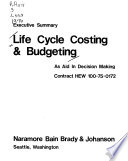 Life Cycle Budgeting & Costing as an Aid in Decision Making