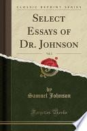 Select Essays of Dr. Johnson, Vol. 2 (Classic Reprint)