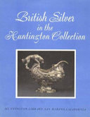 British Silver in the Huntington Collection
