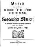 Versuch eines vollständigen grammatischk-kritischen Wörterbuches der Hochdeutschen Mundart, mit beständiger Vergleichung der übrigen Mundarten, besonders aber der oberdeutschen