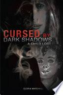 Cursed By Dark Shadows