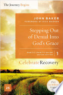 Stepping Out of Denial into God s Grace Participant s Guide 1 Book PDF