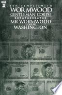 Wormwood  Gentleman Corpse  Mr  Wormwood Goes to Washington  2