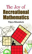 The Joy of Recreational Mathematics Book