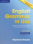 English Grammar in Use - Fourth Edition. Book Without Answers