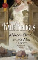 Alaska Bride On The Run