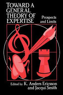 Toward a General Theory of Expertise
