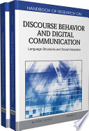 """""""Handbook of Research on Discourse Behavior and Digital Communication: Language Structures and Social Interaction: Language Structures and Social Interaction"""" by Taiwo, Rotimi"""