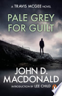 Pale Grey for Guilt  Introduction by Lee Child