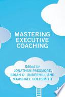 """Mastering Executive Coaching"" by Jonathan Passmore, Brian O. Underhill, Marshall Goldsmith"