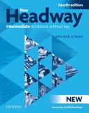 New Headway: Intermediate Fourth Edition: Workbook without Key