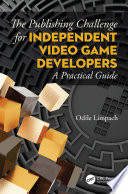 The Publishing Challenge for Independent Video game Developers Book