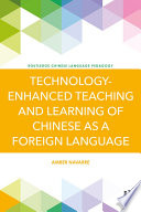 Technology Enhanced Teaching and Learning of Chinese as a Foreign Language