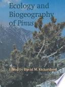 """Ecology and Biogeography of Pinus"" by David M. Richardson"
